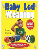 Baby Led Weaning Cookbook for Toddlers Book