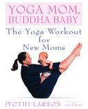 Yoga Mom, Buddha Baby