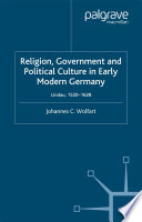 Religion Government And Political Culture In Early Modern Germany