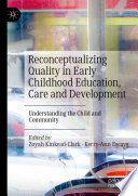 Reconceptualizing Quality In Early Childhood Education Care And Development