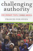 Challenging Authority  : How Ordinary People Change America