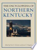 The Encyclopedia Of Northern Kentucky