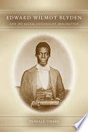 Edward Wilmot Blyden and the Racial Nationalist Imagination Book