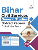 Bihar Civil Services General Studies Solved Papers Prelim  2011   20    Main  2019   21  Exams