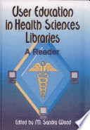 User Education in Health Sciences Libraries