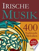 Irische Musik - 400 Traditionelle Melodien