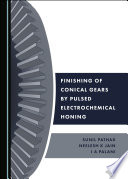 Finishing of Conical Gears by Pulsed Electrochemical Honing