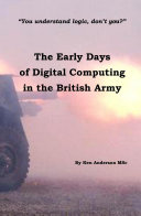 Pdf The Early Days of Digital Computing in the British Army