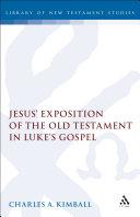 Jesus' Exposition of the Old Testament in Luke's Gospel