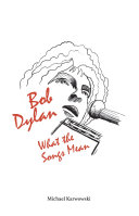 Bob Dylan  What the Songs Mean