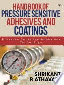 Hand Book of Pressure Sensitive Adhesives and Coatings