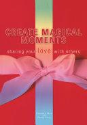 Create Magical Moments