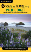 Scats and Tracks of the Pacific Coast: A Field Guide to the Signs of ...