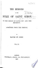 The Memoirs of the Duke of Saint-Simon on the Reign of Louis XIV and the Regency