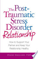 """""""The Post Traumatic Stress Disorder Relationship: How to Support Your Partner and Keep Your Relationship Healthy"""" by Diane England"""