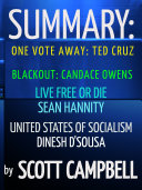 Pdf Summary: One Vote Away: Ted Cruz: Blackout: Candace Owens: Live Free or Die: Sean Hannity: United States of Socialism: Dinesh D'Sousa