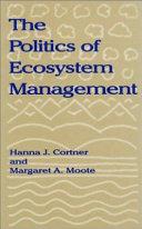 The Politics of Ecosystem Management Book