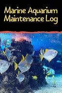 Marine Aquarium Maintenance Log