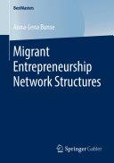 Migrant Entrepreneurship Network Structures