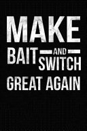 Make Bait and Switch Great Again