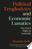 Political Troglodytes and Economic Lunatics