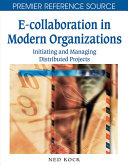 E Collaboration in Modern Organizations  Initiating and Managing Distributed Projects