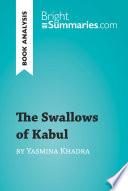 The Swallows of Kabul by Yasmina Khadra  Book Analysis