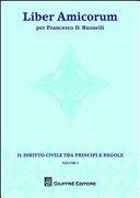 Liber amicorum per Francesco D. Busnelli. Il diritto civile tra principi e regole