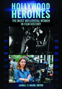 Hollywood Heroines: The Most Influential Women in Film History [Pdf/ePub] eBook