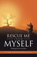 Rescue Me from Myself [Pdf/ePub] eBook
