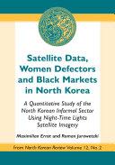 Satellite Data  Women Defectors and Black Markets in North Korea