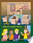 Matthew's Family Moves / Robert's Family Moves