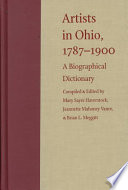 """Artists in Ohio, 1787-1900: A Biographical Dictionary"" by Mary Sayre Haverstock, Jeannette Mahoney Vance, Brian L. Meggitt, Jeffrey Weidman, Oberlin College. Library"