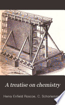 A Treatise on Chemistry  The metals Book