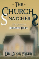 The Church Snatchers  The Ultimate Identity Theft