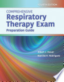 """Comprehensive Respiratory Therapy Exam Preparation"" by Al Heuer, Narciso E. Rodriguez"