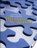 """Exploring the Dimensions of Human Sexuality"" by Jerrold S. Greenberg, Clint E. Bruess, Sarah C. Conklin"