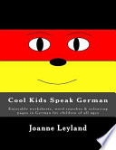 Cool Kids Speak German  : Enjoyable Worksheets, Word Searches and Colouring Pages in German for Children of All Ages