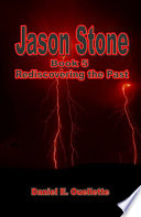 Jason Stone: (Book 5): Rediscovering the Past