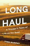 Pdf The Long Haul: A Trucker's Tales of Life on the Road