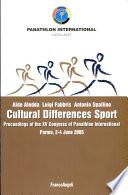 Cultural differences sport. Proceedings of the XV Congress of Panathlon International (Parma, 2-4 giugno 2005)