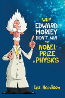 Why Edward Morley Didn't Win the Nobel Prize in Physics
