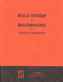 Mold Design and Moldmaking for Plastics Products