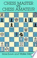 Chess Master Vs. Chess Amateur