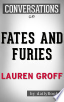 Fates and Furies: A Novel By Lauren Groff | Conversation Starters