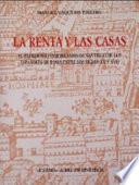 La renta y las casas  : el patrimonio inmobiliario de Santiago de los Españoles de Roma entre los siglos XV y XVII