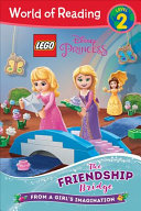 World of Reading LEGO Disney Princess  The Friendship Bridge  Level 2