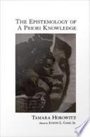 The Epistemology of A Priori Knowledge