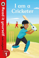 I Am a Cricketer - Read It Yourself with Ladybird Level 1
