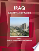 Iraq Country Study Guide Volume 1 Strategic Information and Developments